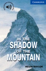 Cambridge English Readers 5: In the Shadow of the Mountain + Downloadable Audio