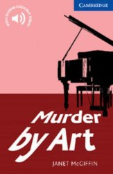 Cambridge English Readers 5: Murder by Art