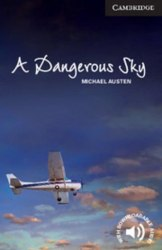 Cambridge English Readers 6: A Dangerous Sky + Downloadable Audio