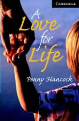 Cambridge English Readers 6: A Love for Life + CD