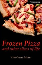 Cambridge English Readers 6: Frozen Pizza and other Slices of life + CD