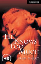 Cambridge English Readers 6: He Knows Too Much + Downloadable Audio