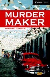 Cambridge English Readers 6: Murder Maker + CD