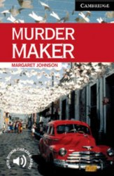 Cambridge English Readers 6: Murder Maker