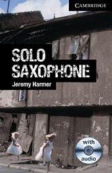 Cambridge English Readers 6: Solo Saxophone: Book with Audio CDs (3) Pack