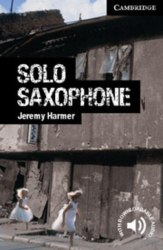 Cambridge English Readers 6: Solo Saxophone