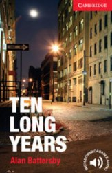 Cambridge English Readers 1: Ten Long Years