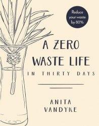 A Zero Waste Life - Anita Vandyke