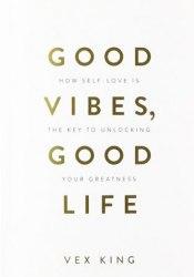 Good Vibes, Good Life - Vex King