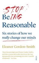 Stop Being Reasonable - Eleanor Gordon-Smith