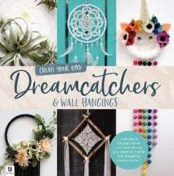 Create Your Own Dreamcatchers and Wall Hangings Box Set / Набір для творчості