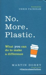 No. More. Plastic. What You Can Do To Make A Difference