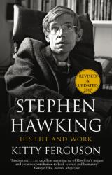 Stephen Hawking. His Life and Work - Kitty Ferguson