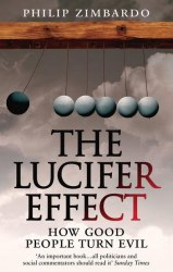The Lucifer Effect: How Good People Turn Evil - Philip Zimbardo