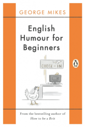 English Humour for Beginners - George Mikes