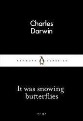 It Was Snowing Butterflies - Charles Darwin
