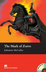 Macmillan Readers: The Mark of Zorro with Audio CD and extra exercises