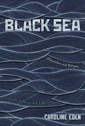Black Sea: Dispatches and Recipes