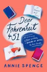 Dear Fahrenheit 451 - Annie Spence