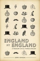England My England: A Treasury of All Things English
