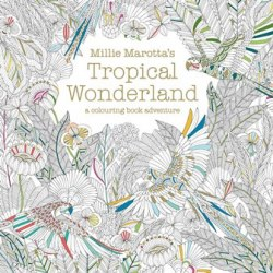 Millie Marotta's Tropical Wonderland Colouring Book / Розмальовка