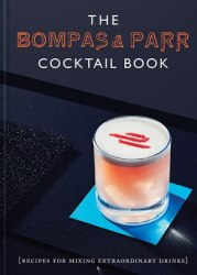 The Bompas and Parr Cocktail Book