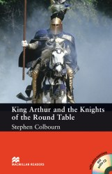 Macmillan Readers: King Authur and The Knights of The Round Table with Audio CD and extra exercises