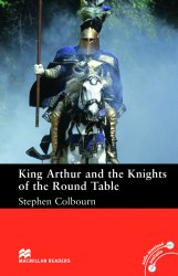Macmillan Readers: King Authur and The Knights of The Round Table