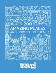 200 Amazing Places and How To Do Them