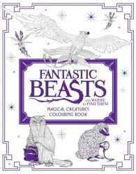 Fantastic Beasts and Where to Find Them: Magical Creatures Colouring Book / Розмальовка