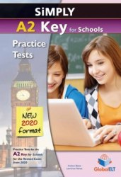 Simply A2 Key for Schools — 8 Practice Tests for the Revised Exam from 2020 Self-study Edition
