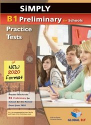 Simply B1 Preliminary for Schools — 8 Practice Tests for the Revised Exam from 2020 Self-study Edition