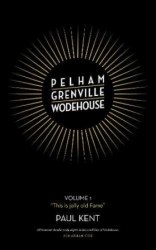 Pelham Grenville Wodehouse. Volume 1: This is Jolly Old Fame