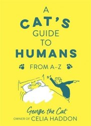 A Cat's Guide to Humans - Celia Haddon