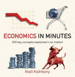 Economics in Minutes - Niall Kishtainy