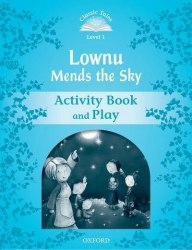 Classic Tales Second Edition 1: Lownu Mends the Sky Activity Book and Play / Робочий зошит