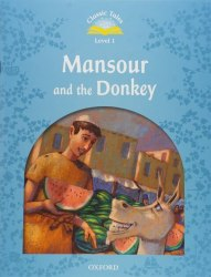 Classic Tales Second Edition 1: Mansour and the Donkey with e-Book / Книга для читання