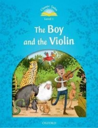 Classic Tales Second Edition 1: The Boy and the Violin / Книга для читання