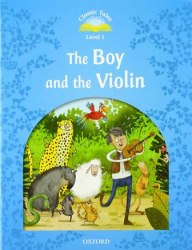 Classic Tales Second Edition 1: The Boy and the Violin Audio Pack / Книга для читання