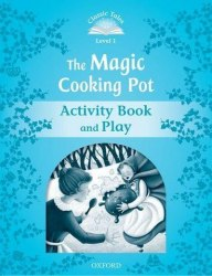 Classic Tales Second Edition 1: The Magic Cooking Pot Activity Book and Play / Робочий зошит