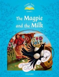 Classic Tales Second Edition 1: The Magpie and the Milk / Книга для читання