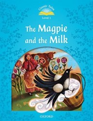 Classic Tales Second Edition 1: The Magpie and the Milk Audio Pack / Книга для читання