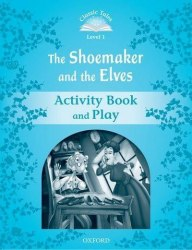 Classic Tales Second Edition 1: The Shoemaker and the Elves Activity Book and Play / Робочий зошит