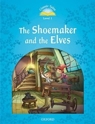 Classic Tales Second Edition 1: The Shoemaker and the Elves Audio Pack / Книга для читання