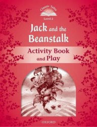 Classic Tales Second Edition 2: Jack and the Beansteak Activity Book and Play / Робочий зошит