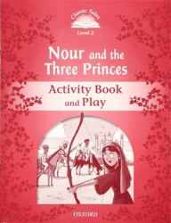 Classic Tales Second Edition 2: Nour and the Three Princes Activity Book and Play / Робочий зошит