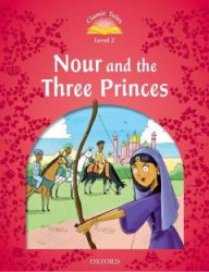 Classic Tales Second Edition 2: Nour and the Three Princes Audio Pack / Книга для читання