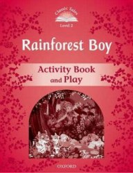 Classic Tales Second Edition 2: Rainforest Boy Activity Book and Play / Робочий зошит