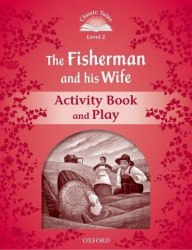 Classic Tales Second Edition 2: The Fisherman and His Wife Activity Book and Play / Робочий зошит