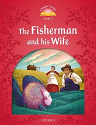 Classic Tales Second Edition 2: The Fisherman and his Wife Audio Pack / Книга для читання
